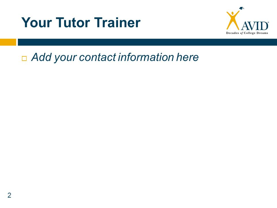 Your Tutor Trainer Add your contact information here