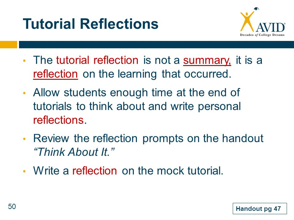Tutorial Reflections The tutorial reflection is not a summary, it is a reflection on the learning that occurred.