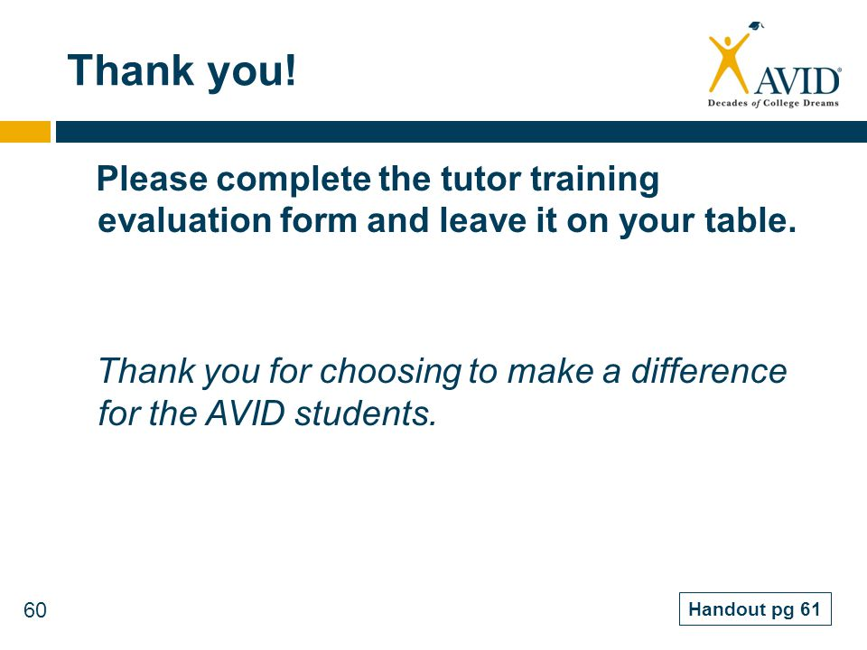 Thank you! Please complete the tutor training evaluation form and leave it on your table.