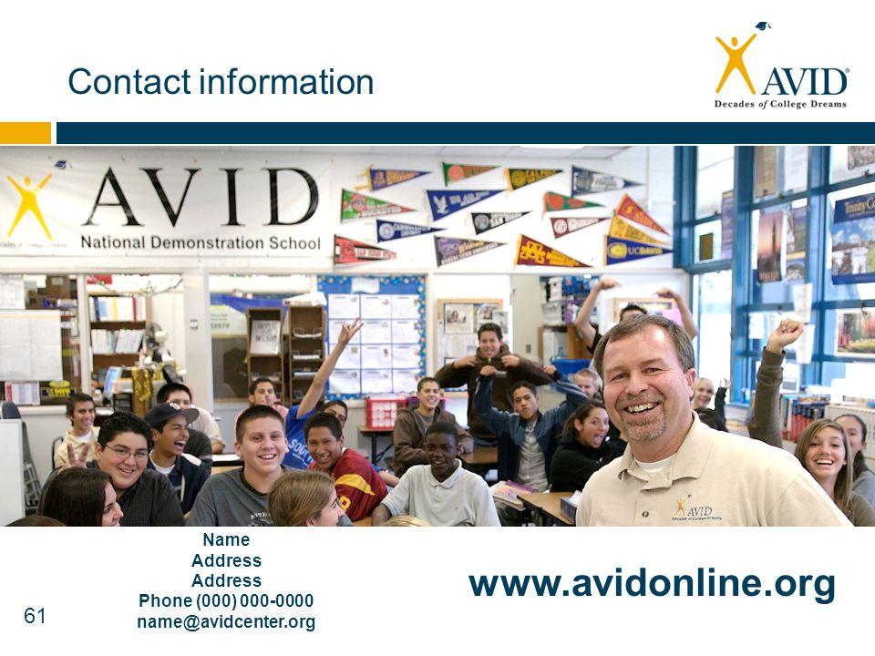 Contact information Name Address Phone (000) 000-0000 name@avidcenter.org www.avidonline.org
