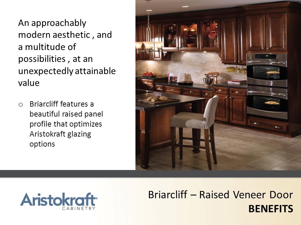 Briarcliff – Raised Veneer Door BENEFITS