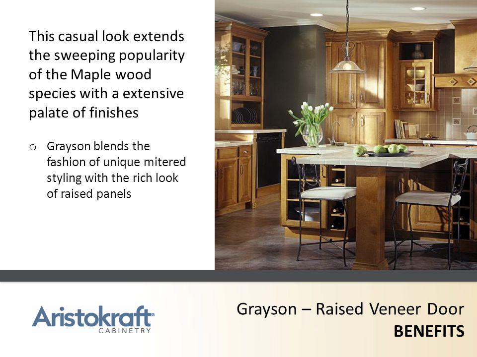 Grayson – Raised Veneer Door BENEFITS