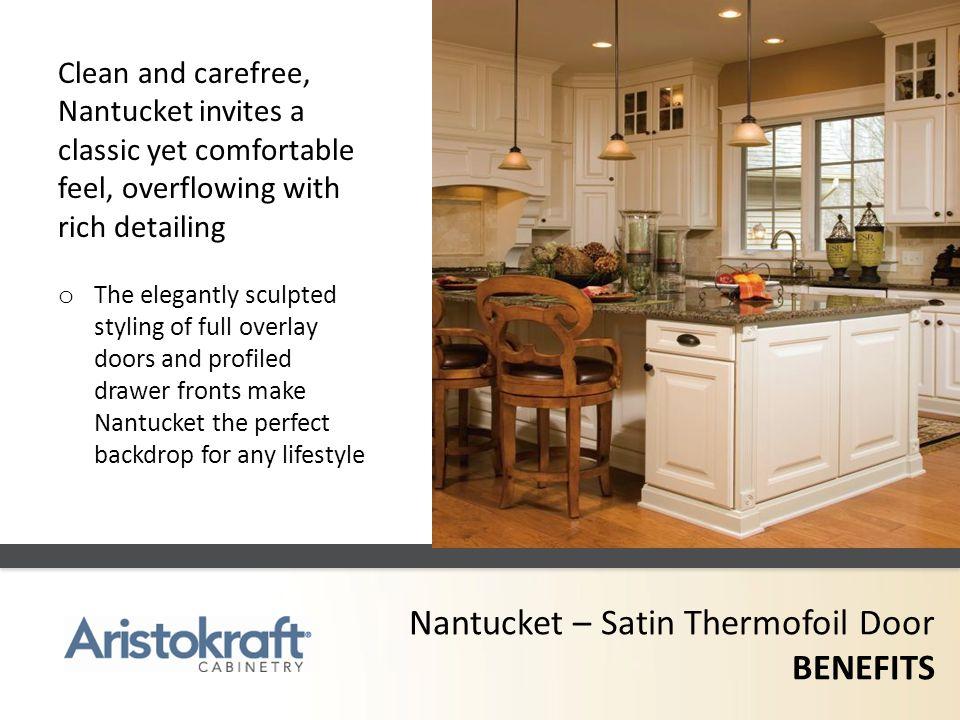 Nantucket – Satin Thermofoil Door BENEFITS