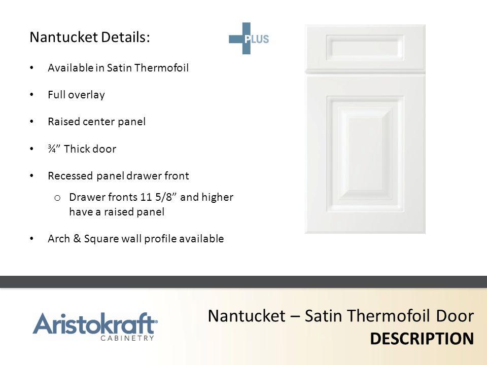 Nantucket – Satin Thermofoil Door DESCRIPTION