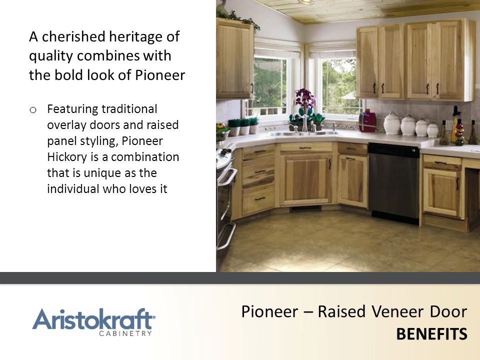 Pioneer – Raised Veneer Door BENEFITS