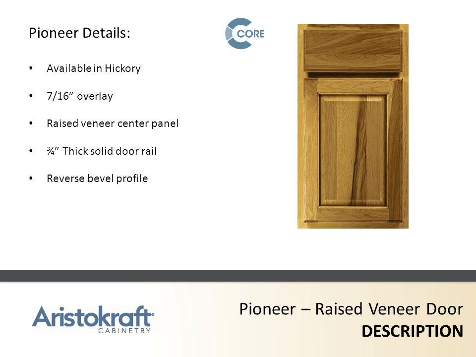 Pioneer – Raised Veneer Door DESCRIPTION