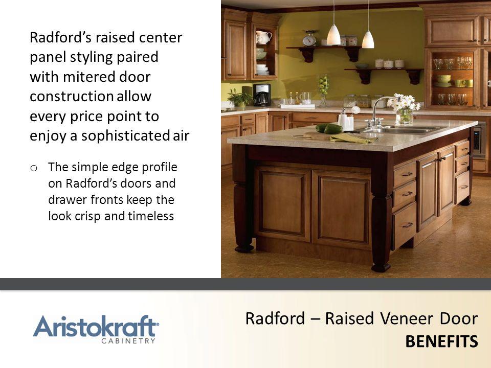 Radford – Raised Veneer Door BENEFITS