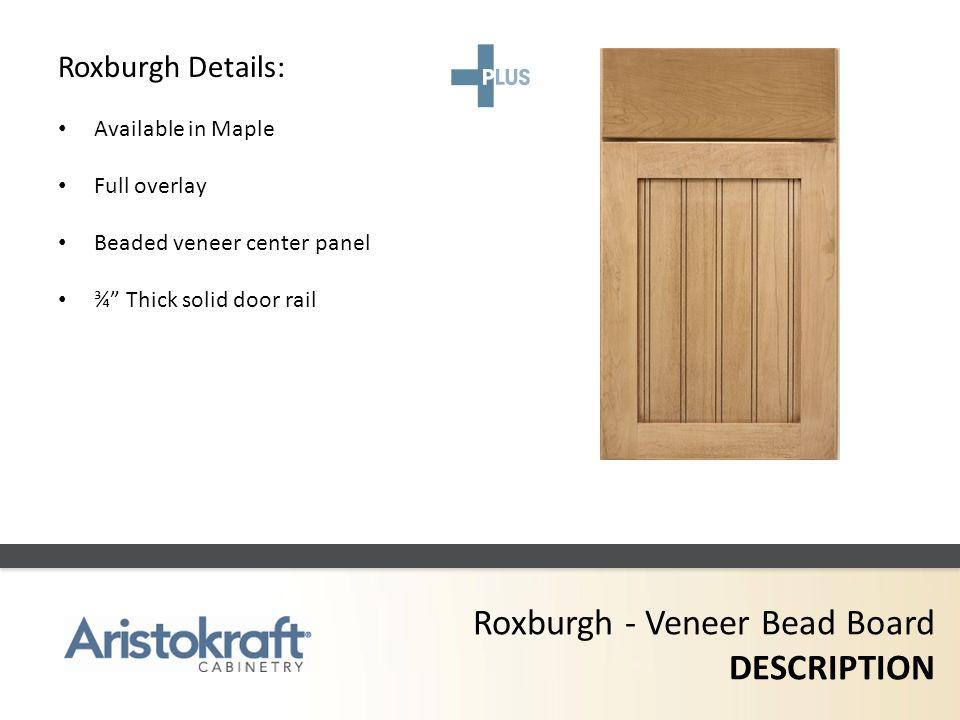 Roxburgh - Veneer Bead Board DESCRIPTION