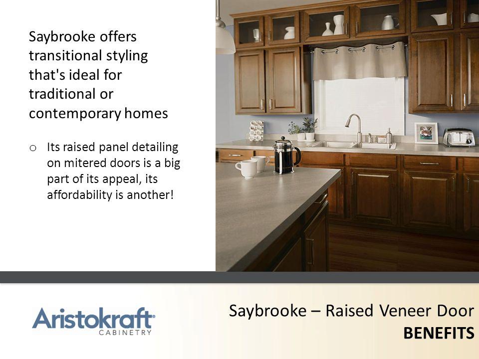 Saybrooke – Raised Veneer Door BENEFITS