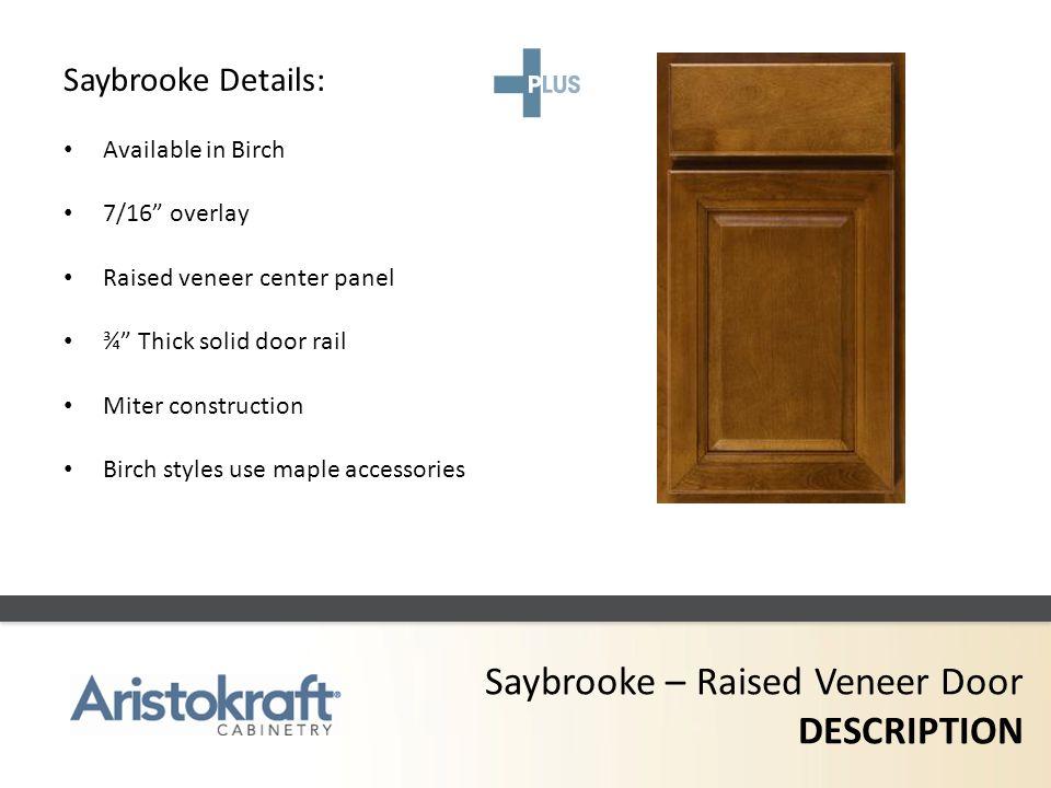 Saybrooke – Raised Veneer Door DESCRIPTION