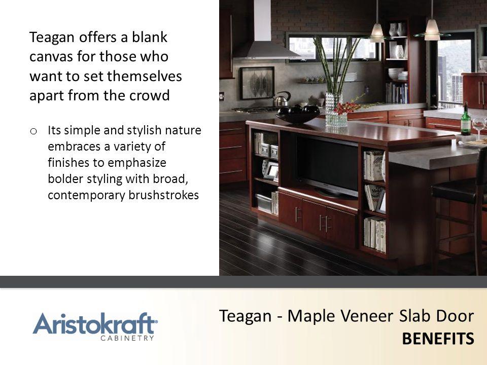 Teagan - Maple Veneer Slab Door BENEFITS
