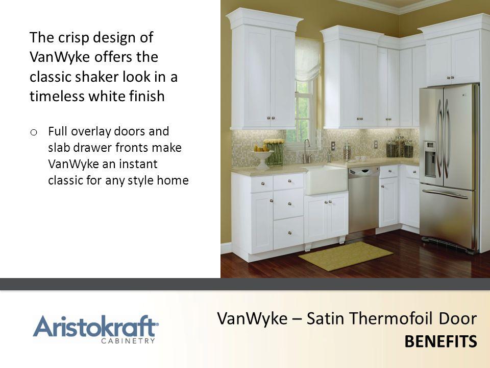 VanWyke – Satin Thermofoil Door BENEFITS