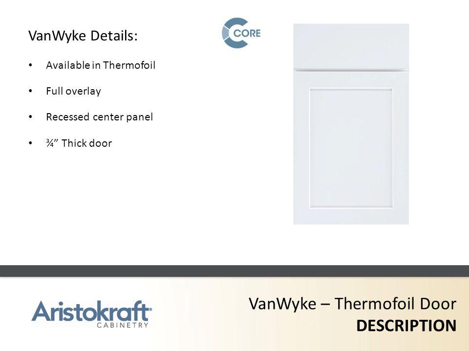 VanWyke – Thermofoil Door DESCRIPTION