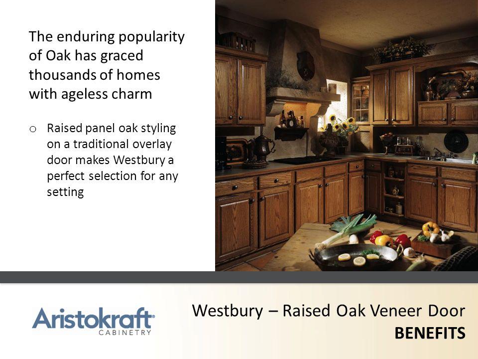 Westbury – Raised Oak Veneer Door BENEFITS