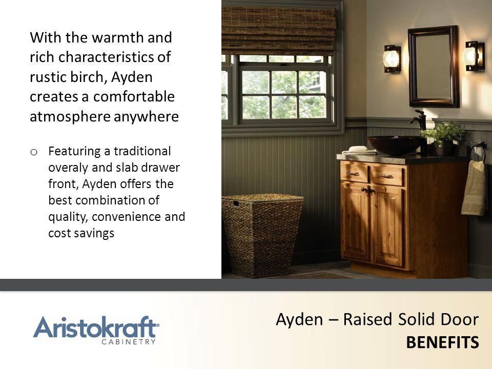Ayden – Raised Solid Door BENEFITS