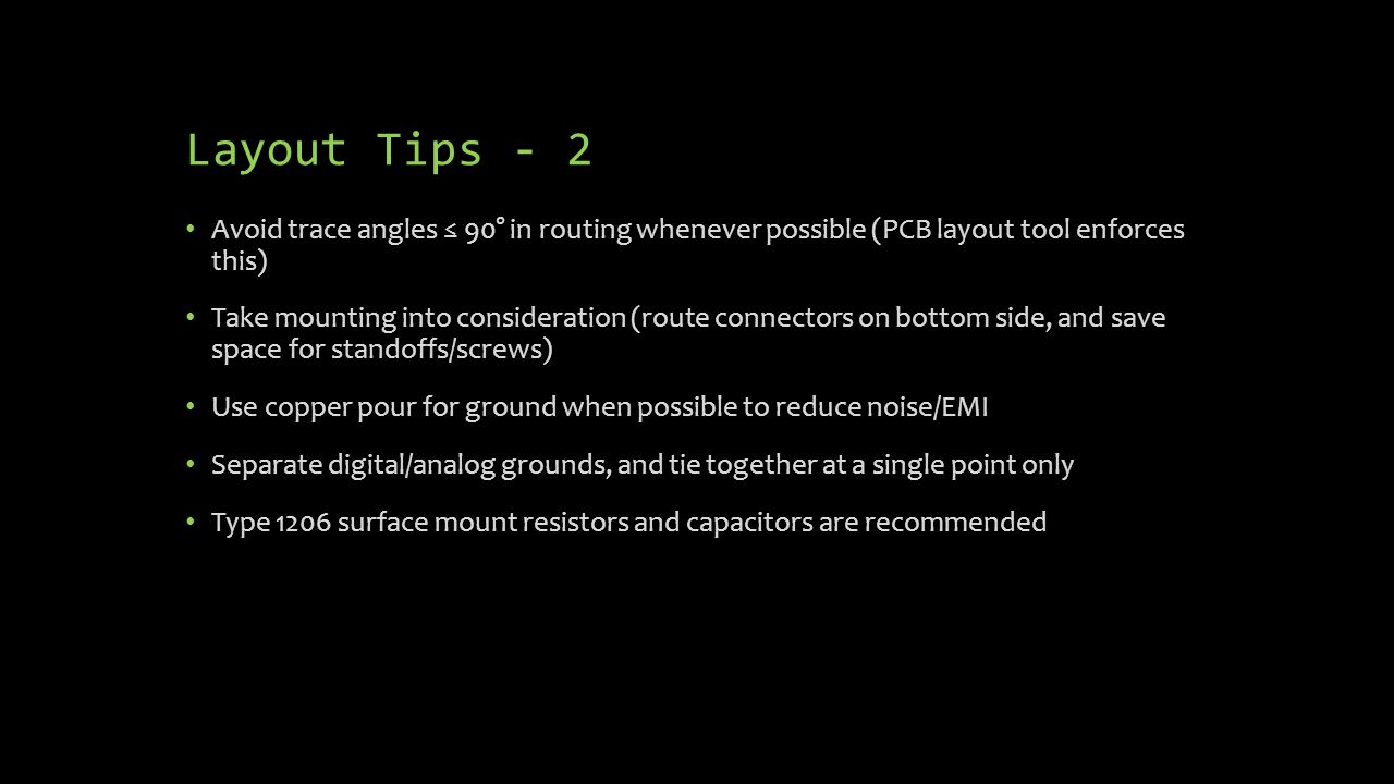 Layout Tips - 2 Avoid trace angles ≤ 90° in routing whenever possible (PCB layout tool enforces this)