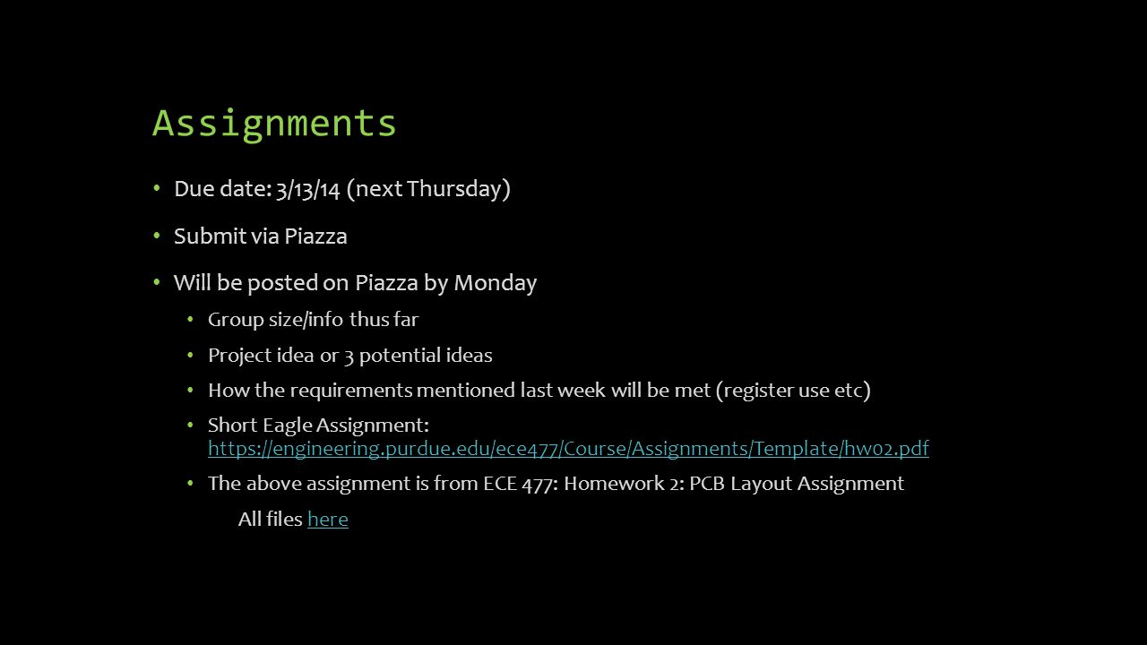 Assignments Due date: 3/13/14 (next Thursday) Submit via Piazza