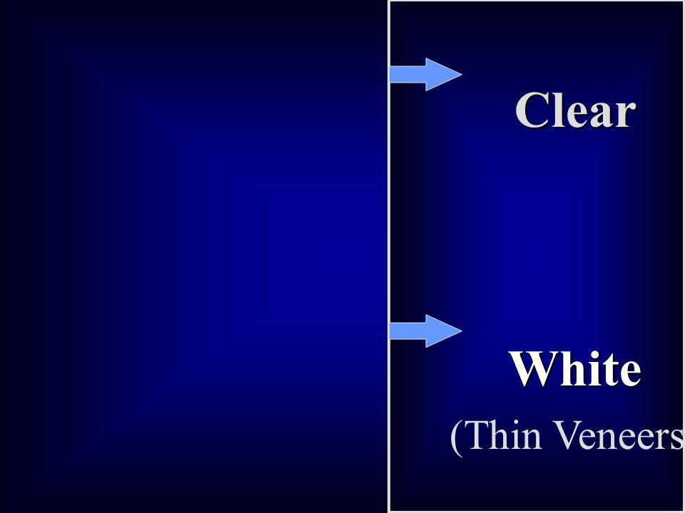 Clear White (Thin Veneers)