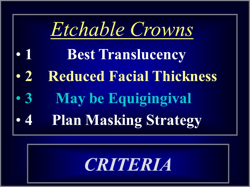 CRITERIA Etchable Crowns 1 Best Translucency