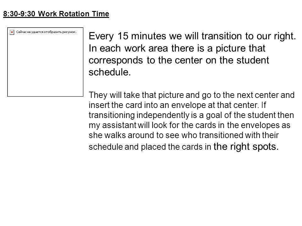 8:30-9:30 Work Rotation Time