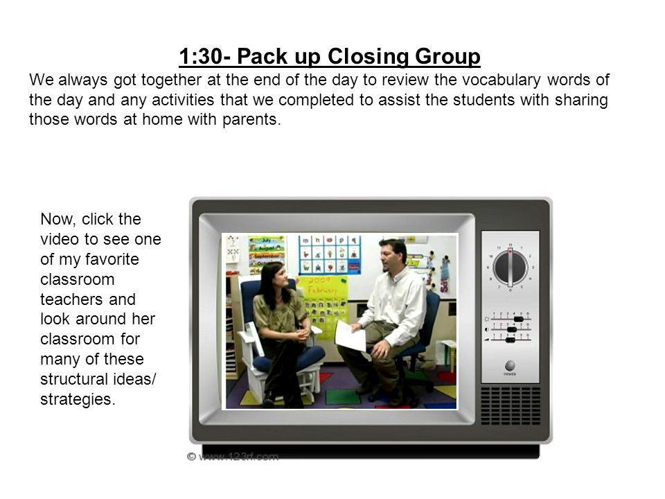 1:30- Pack up Closing Group