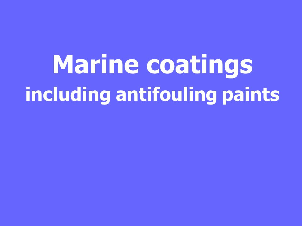 including antifouling paints
