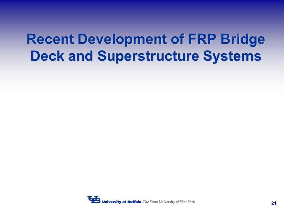 Recent Development of FRP Bridge Deck and Superstructure Systems