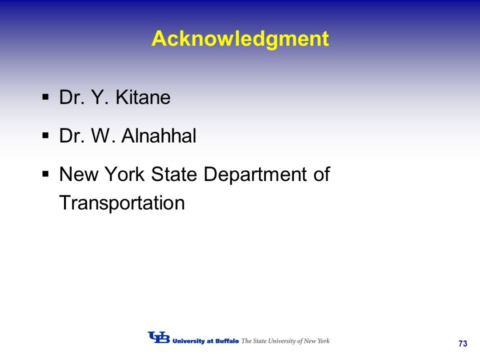 Acknowledgment Dr. Y. Kitane Dr. W. Alnahhal