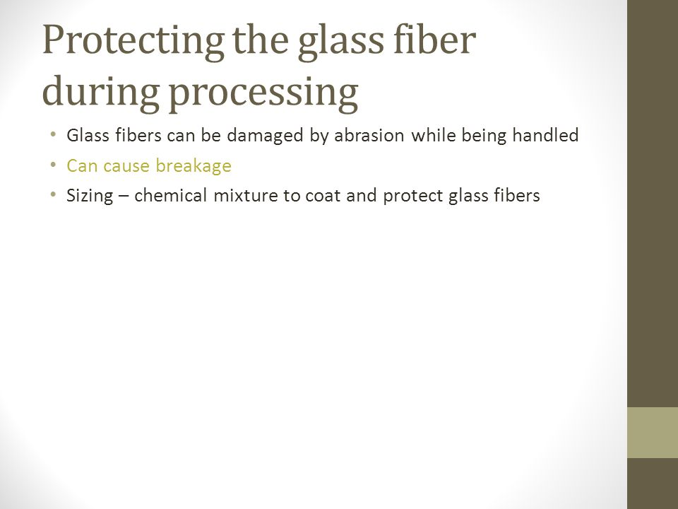 Protecting the glass fiber during processing