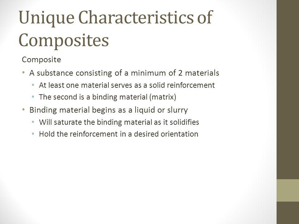 Unique Characteristics of Composites