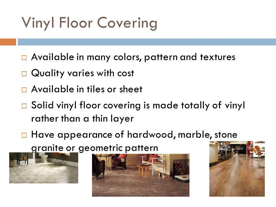 Vinyl Floor Covering Available in many colors, pattern and textures
