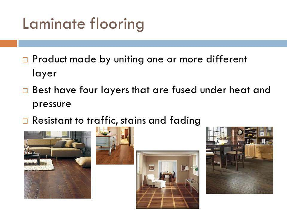 Laminate flooring Product made by uniting one or more different layer