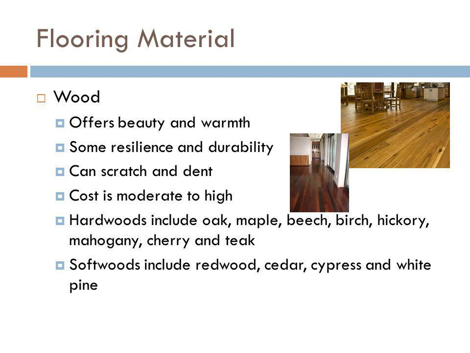 Flooring Material Wood Offers beauty and warmth