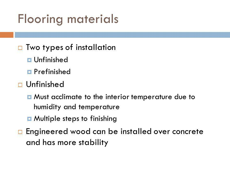 Flooring materials Two types of installation