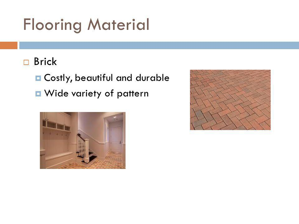 Flooring Material Brick Costly, beautiful and durable