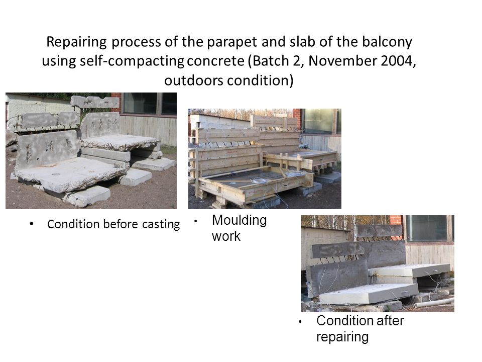 Repairing process of the parapet and slab of the balcony using self-compacting concrete (Batch 2, November 2004, outdoors condition)