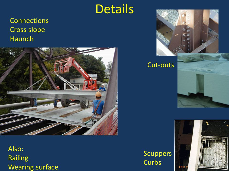 Details Connections Cross slope Haunch Cut-outs Also: Scuppers Railing