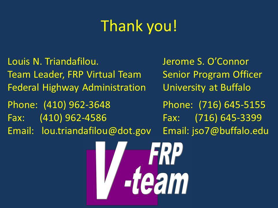 Thank you! Louis N. Triandafilou. Team Leader, FRP Virtual Team