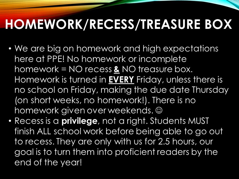 Homework/Recess/Treasure Box