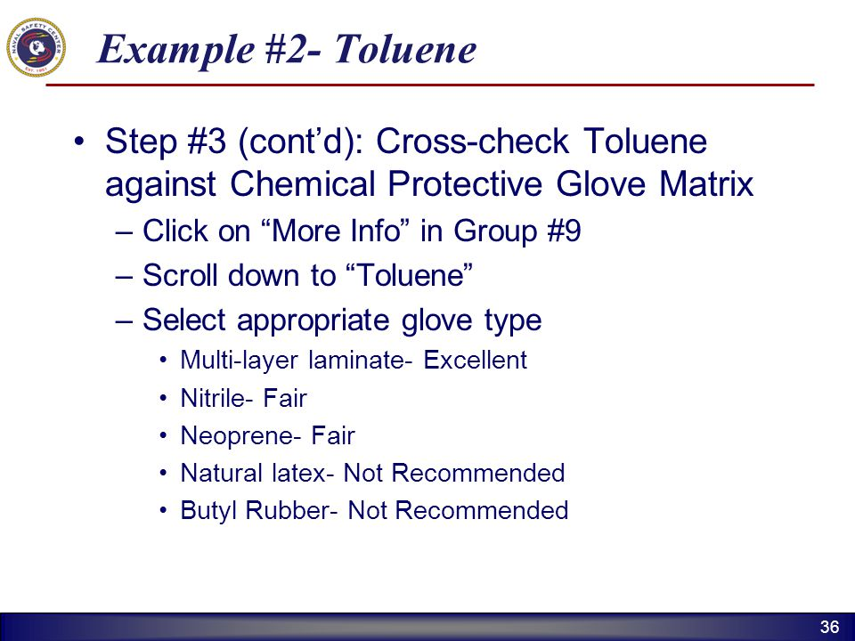 Example #2- Toluene Step #3 (cont'd): Cross-check Toluene against Chemical Protective Glove Matrix.