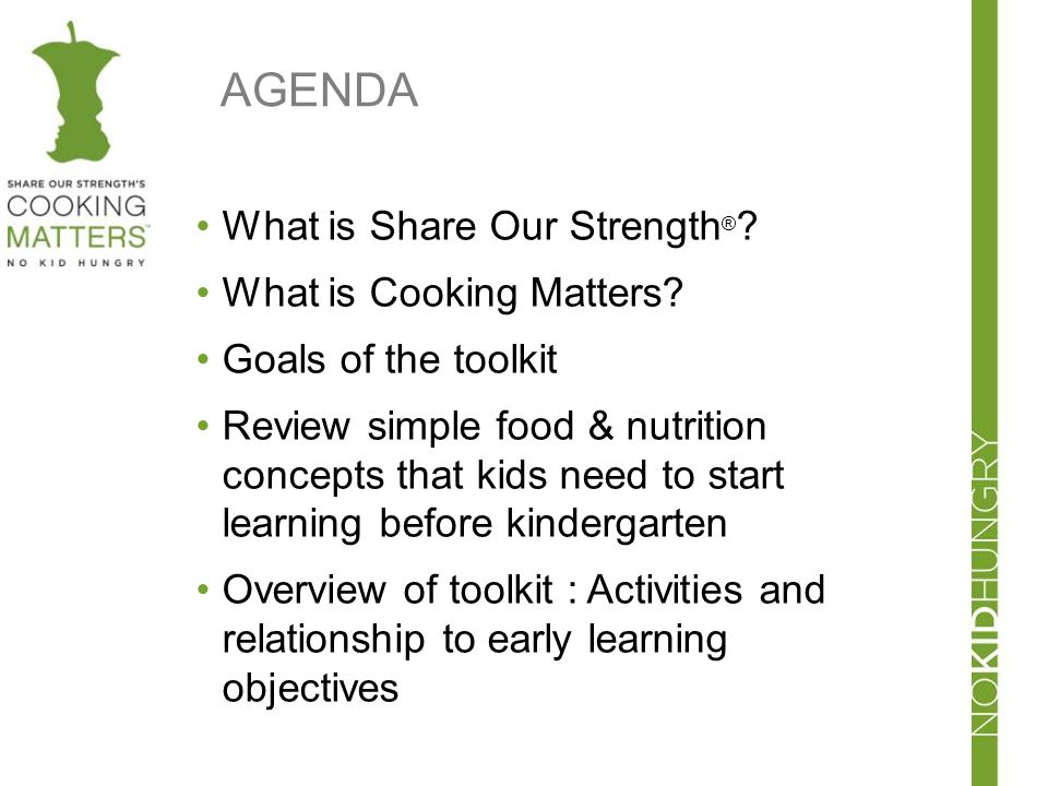 AGENDA What is Share Our Strength® What is Cooking Matters