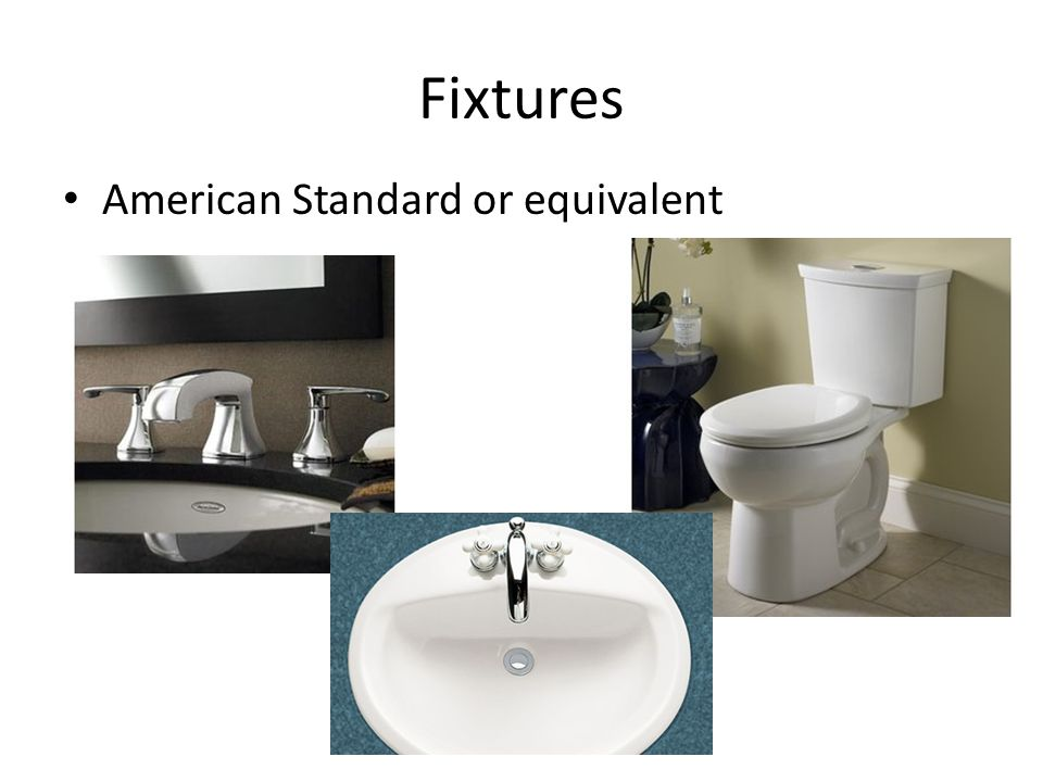 Fixtures American Standard or equivalent