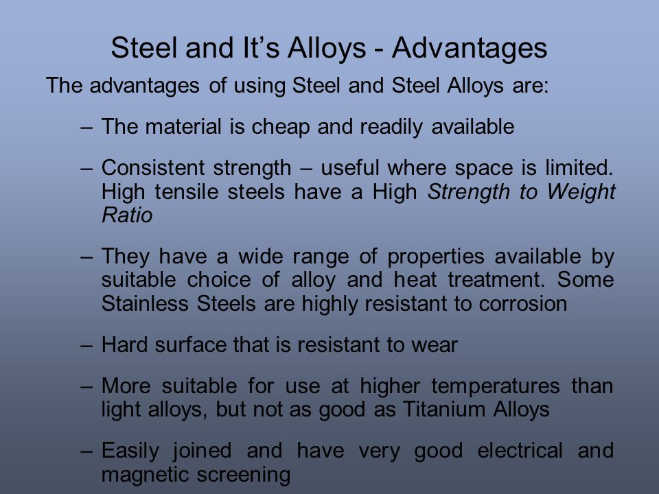 Steel and It's Alloys - Advantages