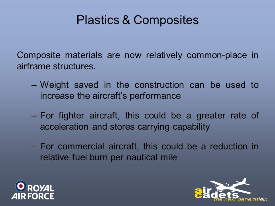 Plastics & Composites Composite materials are now relatively common-place in airframe structures.