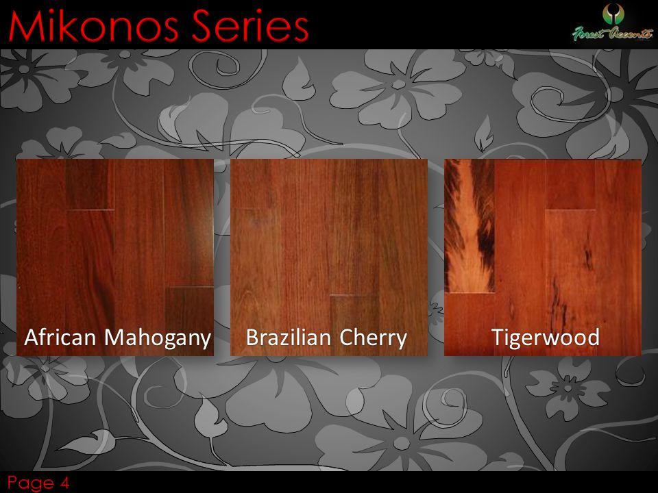 Mikonos Series African Mahogany Brazilian Cherry Tigerwood Page 4