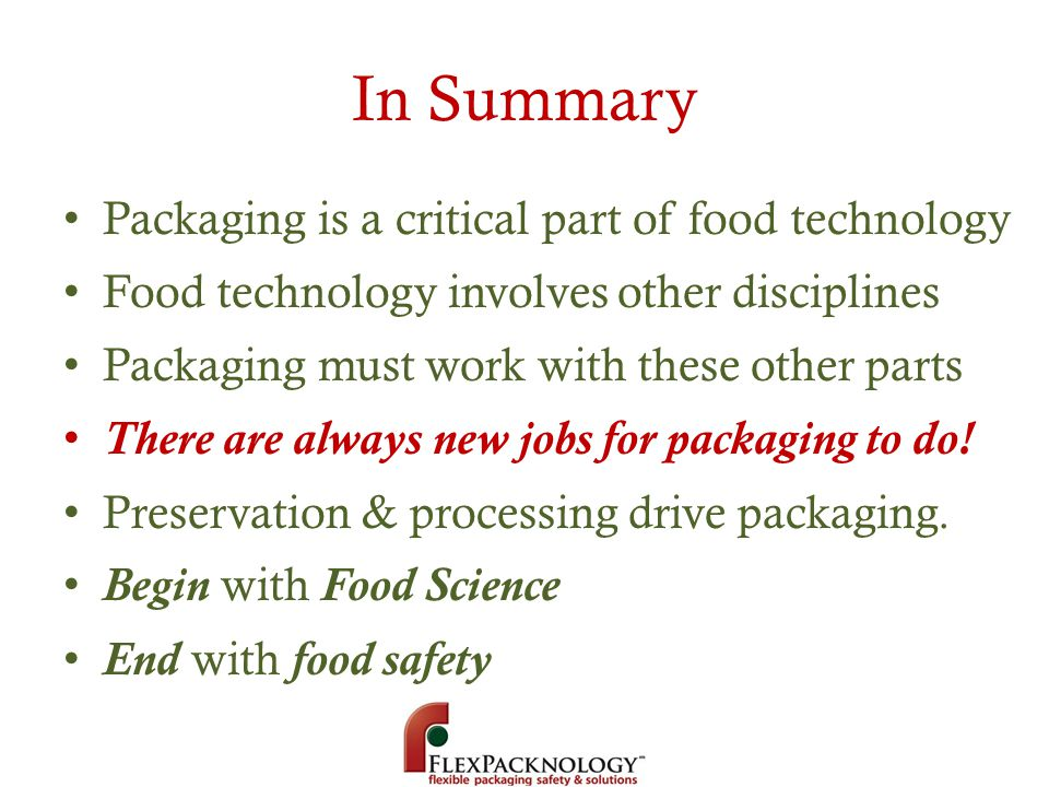 In Summary Packaging is a critical part of food technology
