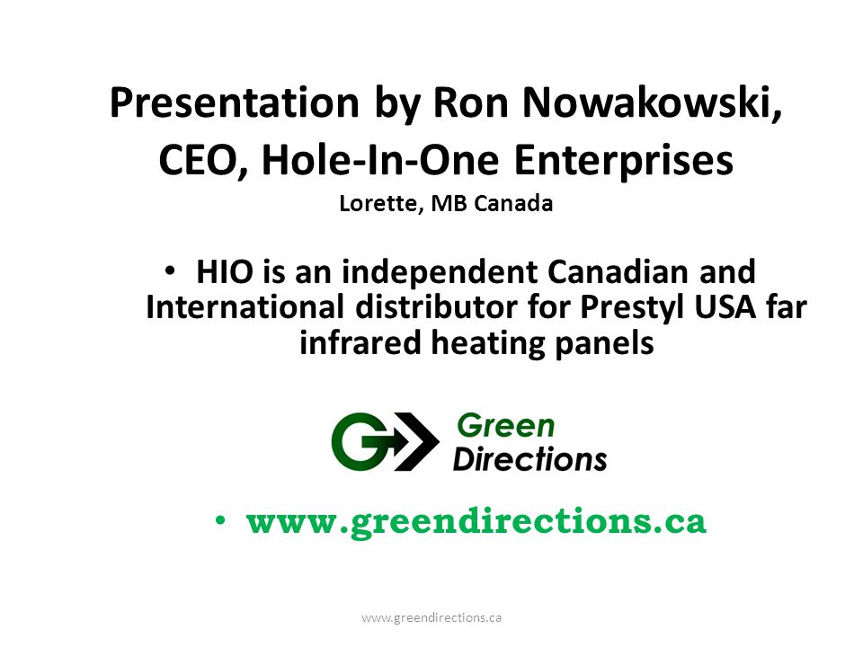 HIO is an independent Canadian and International distributor for Prestyl USA far infrared heating panels
