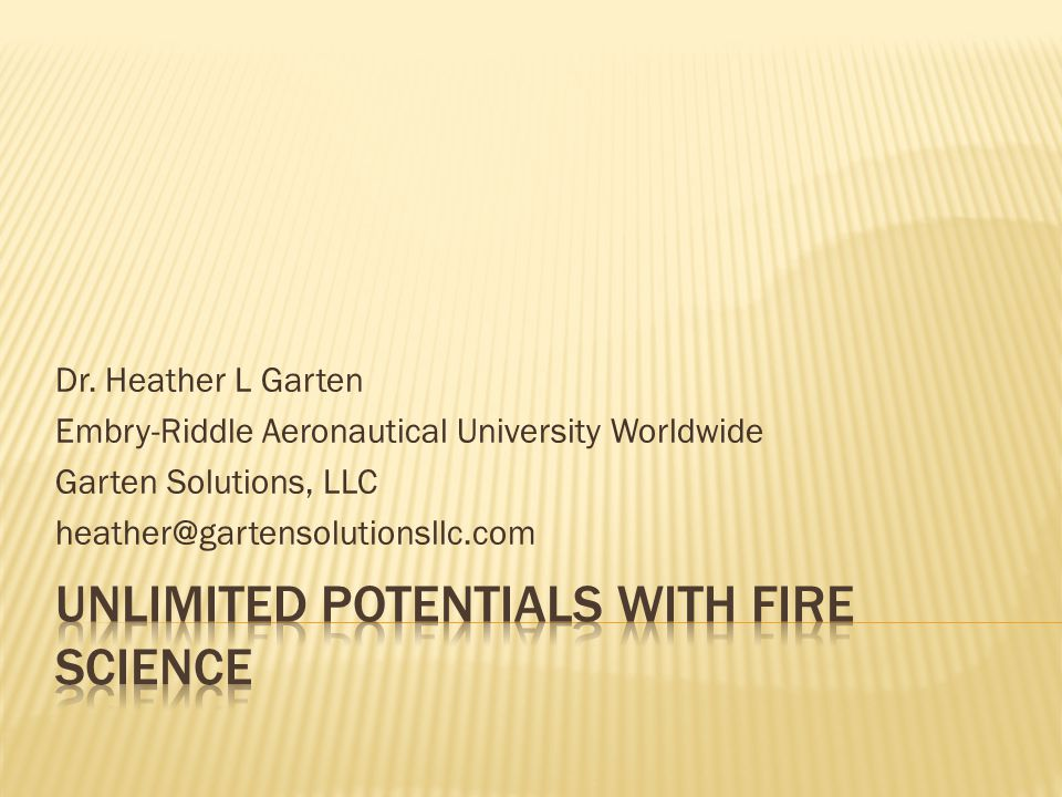 Unlimited potentials with fire science