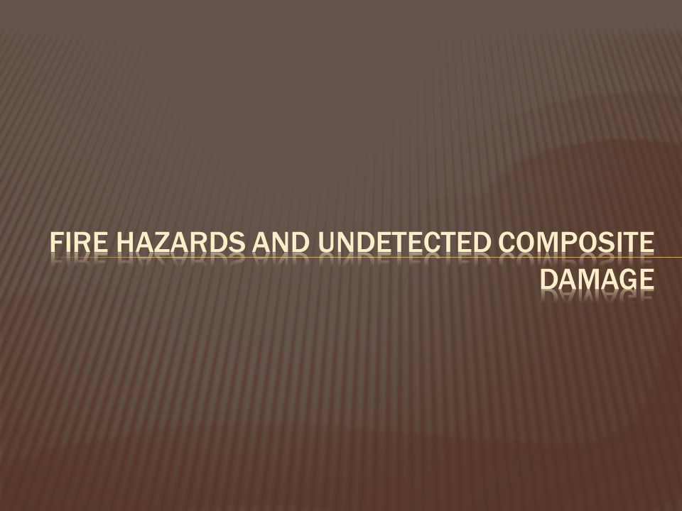 Fire hazards and undetected composite damage