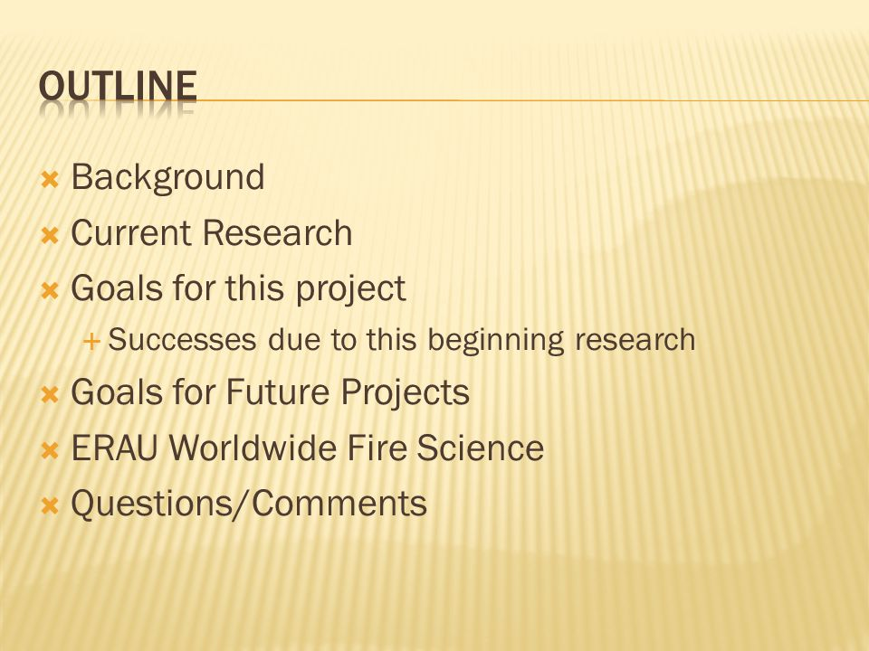 Outline Background Current Research Goals for this project